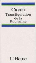 Transfiguration de la Roumanie, aux Editions de l'Herne.